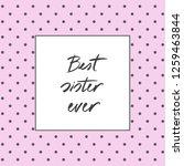 hand written text   best sister ... | Shutterstock .eps vector #1259463844
