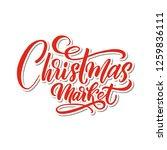christmas market calligraphy...   Shutterstock .eps vector #1259836111