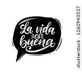 la vida es buena translated... | Shutterstock .eps vector #1260943537