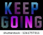 keep going graphic desing print ... | Shutterstock .eps vector #1261757311