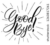 good bye lettering. handwritten ... | Shutterstock .eps vector #1263817261
