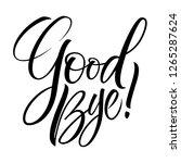 good bye lettering. handwritten ... | Shutterstock .eps vector #1265287624