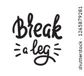 break a leg   simple inspire... | Shutterstock .eps vector #1265879281