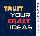 trust your crazy ideas....   Shutterstock .eps vector #1266652954