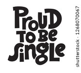 proud to be single   funny ... | Shutterstock .eps vector #1268070067