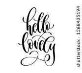 hello lovely   hand lettering... | Shutterstock . vector #1268435194