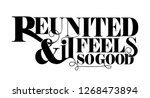 reunited and it feels so good... | Shutterstock .eps vector #1268473894
