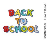 back to school lettering   Shutterstock .eps vector #1269446761