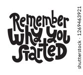 remember why you started  ... | Shutterstock .eps vector #1269463921