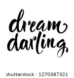 dream darling quote. hand drawn ... | Shutterstock .eps vector #1270387321