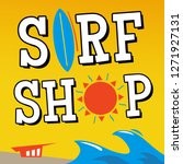 surf shop sign   summer surfing ... | Shutterstock .eps vector #1271927131