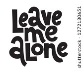 leave me alone   funny  comical ... | Shutterstock .eps vector #1272130651