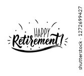 happy retirement. lettering.... | Shutterstock .eps vector #1272699427