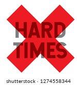 hard times stamp on white... | Shutterstock .eps vector #1274558344