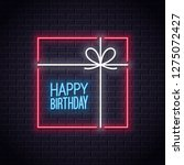 happy birthday neon card.... | Shutterstock .eps vector #1275072427