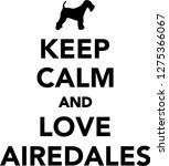 keep calm and love airedales  | Shutterstock .eps vector #1275366067