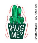 lettering quote about cactus ... | Shutterstock .eps vector #1277286421