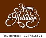 happy holidays calligraphic...   Shutterstock .eps vector #1277516521
