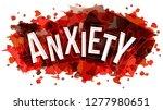 anxiety word  vector... | Shutterstock .eps vector #1277980651