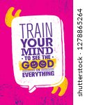 train your mind to see the good ... | Shutterstock .eps vector #1278865264