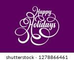 happy holidays calligraphic...   Shutterstock .eps vector #1278866461