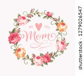 we love you mom calligraphic... | Shutterstock .eps vector #1279026547