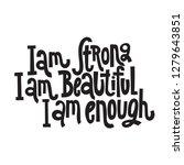 i am strong  i am beautiful  i...   Shutterstock .eps vector #1279643851