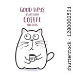 Funny Fat Cat With Coffee Mug...