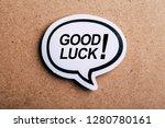 Good Luck Speech Bubble...
