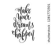 make your dreams happen   hand... | Shutterstock .eps vector #1281772501