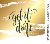 get it done   hand lettering... | Shutterstock .eps vector #1282047721