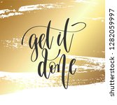 get it done   hand lettering... | Shutterstock . vector #1282059997