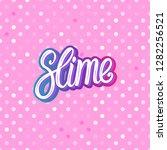 slime lettering inscription.... | Shutterstock .eps vector #1282256521