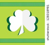 clover card happy st.patrick's... | Shutterstock .eps vector #128318981