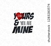 i am yours   you are mine... | Shutterstock .eps vector #1283283574
