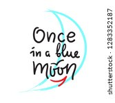 Once In A Blue Moon   Inspire...