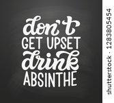 don't get upset  drink absinthe.... | Shutterstock .eps vector #1283805454