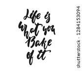 life is what you bake of it  ... | Shutterstock .eps vector #1284153094