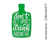 don't get upset  drink absinthe.... | Shutterstock .eps vector #1284166477