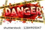 the word danger. crime scene do ... | Shutterstock .eps vector #1284905047