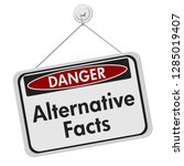 alternative facts danger sign ... | Shutterstock . vector #1285019407