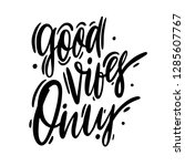 good vibes only hand drawn... | Shutterstock .eps vector #1285607767