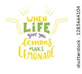 when life give you lemons  make ... | Shutterstock .eps vector #1285664104