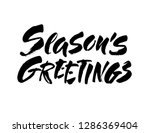 seasons greetings calligraphy... | Shutterstock .eps vector #1286369404