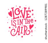love is in the air vector... | Shutterstock .eps vector #1287289981