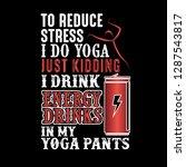 to reduce stress i do yoga ... | Shutterstock .eps vector #1287543817