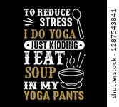to reduce stress i do yoga ... | Shutterstock .eps vector #1287543841