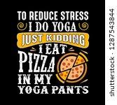 to reduce stress i do yoga ... | Shutterstock .eps vector #1287543844
