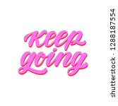 keep going. hand drawn... | Shutterstock .eps vector #1288187554