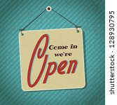vintage sign with words come in ... | Shutterstock .eps vector #128930795
